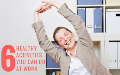 6 Healthy Activities You Can Do at Work